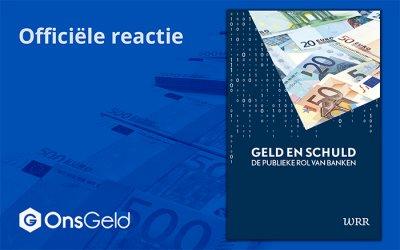 """Reactie van Stichting Ons Geld op het WRR-rapport """"Geld en Schuld"""""""